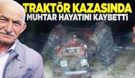 Traktör kazasında muhtar hayatını kaybetti