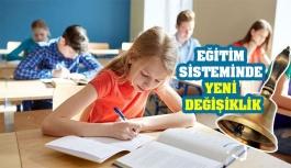 Eğitim sisteminde yeni değişiklik