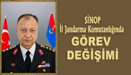 Sinop İl Jandarma Komutanı Değişti