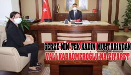 Tek kadın muhtardan Vali Karaömeroğlu'na...