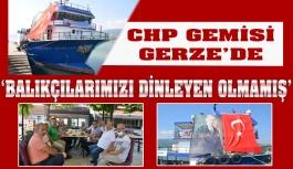 CHP Gemisi Gerze'de