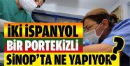 2 İspanyol 1 Portekizli Sinop'ta Ne...