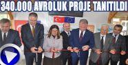 340.000 Avroluk Proje Tanıtıldı