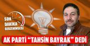 Ak Parti Gerze İlçe Başkanı Tahsin Bayrak...