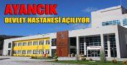 Ayancık Devlet Hastanesi Açılıyor