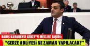 Barış Karadeniz, Gerze'yi Meclis Gündemine...