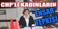 CHP'li Kadınlardan Ensar Vakfına ve Bakan Ramazanoğlu'na Tepki