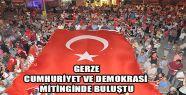Demokrasi Mitinginde Birlik ve Beraberlik Mesajı Verildi