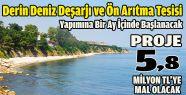 Derin Deniz Deşarjı ve Ön Arıtma Tesisi...
