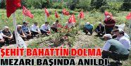Dikmenli Şehit Bahattin Dolma, mezarı başında anıldı