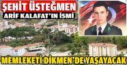 Şehit Üsteğmen Arif Kalafat'ın İsmi...