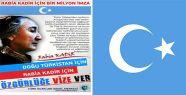 """Doğu Türkistan için, Rabia Kadir için, Özgürlüğe """"VİZE"""" ver!"""
