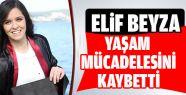 Elif Beyza'dan Acı Haber Geldi