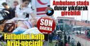 Futbolcu kalp krizi geçirince ambulans...