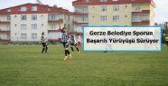 Gerze Belediye Sporun başarılı yürüyüşü...