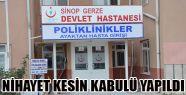Gerze Devlet Hastanesinin Kesin Kabulü...