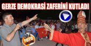 Gerze'de Demokrasinin Zaferi Kutlandı