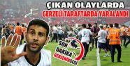 Gerzeli Beşiktaş Taraftarı, Çıkan Olaylarda...