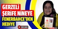 Gerzeli Şerife Nine Fenerbahçe'yle Yaşıt
