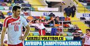 Gerzeli Voleybolcu Avrupa Şampiyonasında...