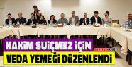 Hakim Esin Türkel Suiçmez'e Veda Yemeği...