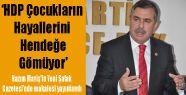 HDP çocukların hayallerini hendeğe gömüyor