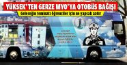 Hüseyin Yüksek Gerze MYO'ya Otobüs Bağışladı