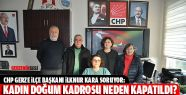 İlçe Başkanı İlknur Kara; ''Kadın...