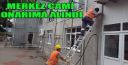 İlçemiz Merkez Cami bakım onarıma alındı