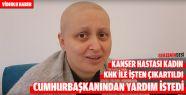 Kanser Hastası Kadın İşten Çıkartıldı