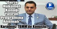 Karadeniz, TBMM'de Gerze Hakkında Konuştu