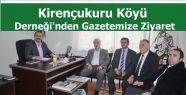 Kirençukuru  Köyü Derneği Yönetiminden Gazetemize Ziyaret