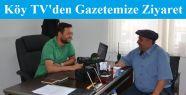 Köy TV Ekibinden Gazetemize Ziyaret