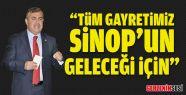 """Maviş: """"Tüm Gayretimiz Sinop'un Geleceği..."""