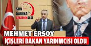 Mehmet Ersoy İçişleri Bakan Yardımcısı...