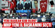 MHP Yeni İl Başkanı ve Yönetimini Seçti