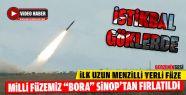 """Milli Füzemiz """"Bora"""" Sinop'tan Fırlatıldı"""