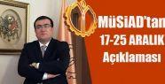 MÜSİAD'DAN 17-25 Aralık Açıklaması