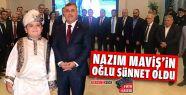 Nazım Maviş'in Oğlu Sünnet Oldu