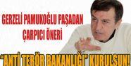 OSMAN PAMUKOĞLU'NDAN 'ANTİ TERÖR...