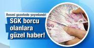 SGK Borçlarına Yönelik Ödeme Kolaylığında...