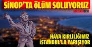Sinop'ta Hava Değil Ölüm Soluyoruz