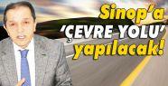 Sinop'a Çevre Yolu Yapılacak