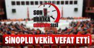 Sinoplu Milletvekili Hayatını Kaybetti