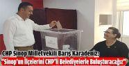 ''Sinop'un İlçelerini CHP'li Belediyelerle...