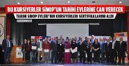 Tarihi Sinop Evleri Kursiyerleri Sertifikalarını...