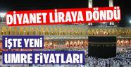 Umre Türk Lirasıyla Oldu - İşte Fiyatlar