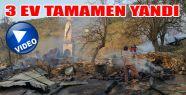 Yangında 3 Ev Tamamen Yandı
