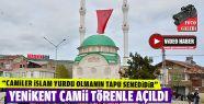 Yenikent Köyü Camii Açıldı