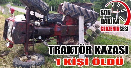 Traktör Kazası: 1 Kişi Öldü
